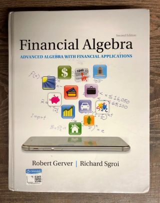 Financial Algebra: Advanced Algebra with Financial Applications. Robert Gerver, Richard Sgroi