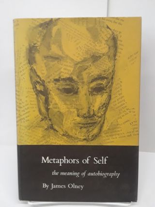 Metaphors of Self: The Meaning of Autobiography. James Olney