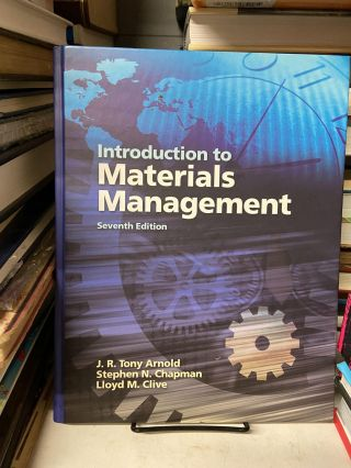 Introduction to Materials Management (Seventh Edition). J. R. Tony Arnold, Stephen N. Chapman,...