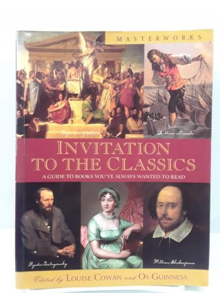 Invitation to the Classics: A Guide to Books You've Always Wanted to Read. Louise Cowan