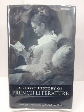 A Short History of French Literature. Sarah Kay
