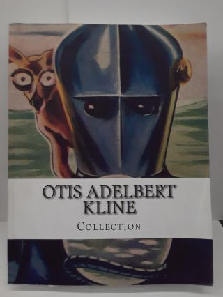Otis Adelbert Kline: Collection. Otis Kline