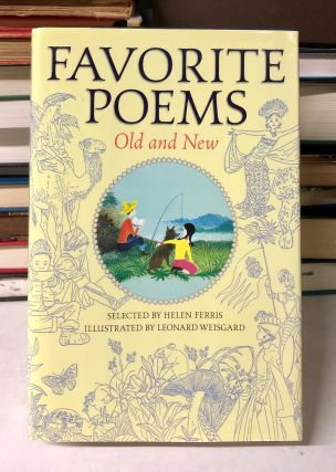Favorite Poems Old and New: Selected For Boys and Girls. Helen Ferris