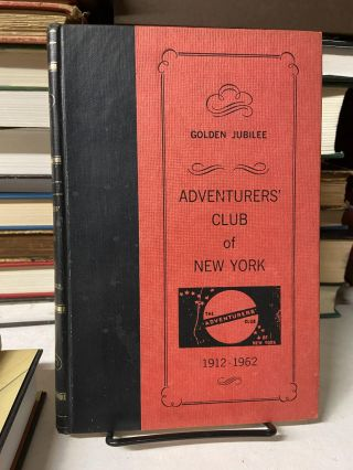 The Adventurers' Club of New York (1912-1962). Golden Jubilee
