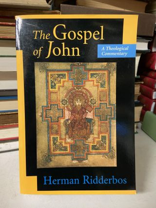 The Gospel of John- A Theological Commentary. Herman Ridderbos