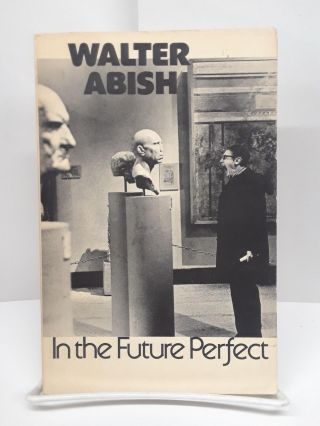 In the Future Perfect. Walter Abish