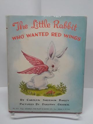 The Little Rabbit Who Wanted Wings. Carolyn Bailey