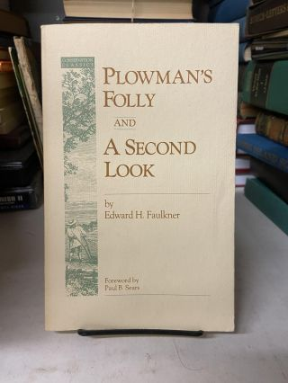 Plowman's Folly and a Second Look. Edward H. Faulkner