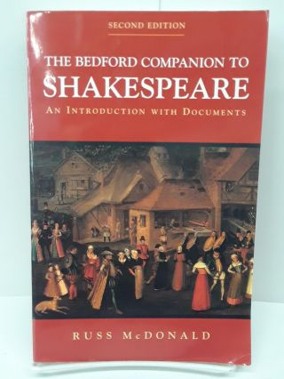 The Bedford Companion to Shakespeare: An Introduction with Documents. Russ McDonald