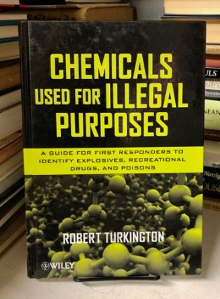 Chemicals Used for Illegal Purposes. Robert Turkington