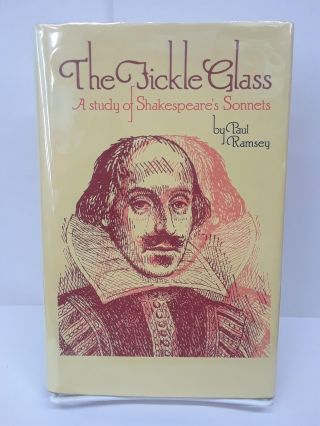The Fickle Glass: A Study of Shakespeare's Sonnets. Paul Ramsey