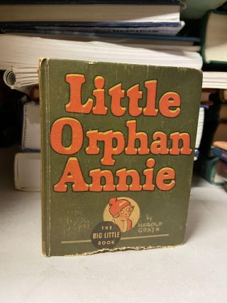 Little Orphan Annie (The Big Little Book). Harold Gray