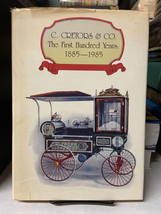 C. Cretors & Co.: The First Hundred Years: 1885-1985. Charles Cretors