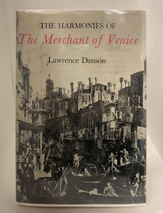 The Harmonies of the Merchant of Venice. Lawrence Danson