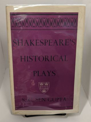 Shakespeare's Historical Plays. S. C. Sen Gupta