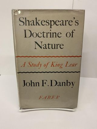 Shakespeare's Doctrine of Nature: A Study of King Lear. John Danby