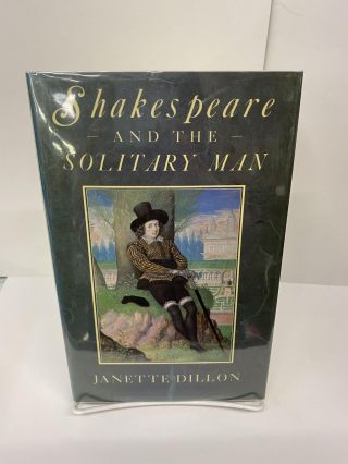 Shakespeare and the Solitary Man. Janet Dillon