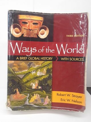 Ways of the World: A Brief Global History with Sources. Robert Strayer