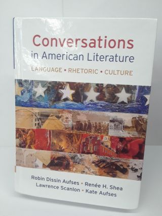 Conversations in American Literature: Language, Rhetoric, Culture. Robin Aufses
