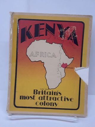 Kenya: Britain's Most Attractive Colony. M. M. Eastern African Trade, Information Office