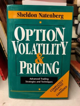 Option Volatility & Pricing: Advanced Trading Strategies and Techniques. Sheldon Natenberg