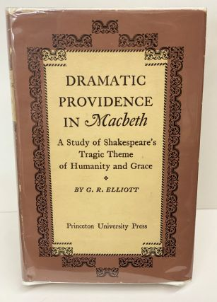 Dramatic Providence in Macbeth. G. R. Elliott
