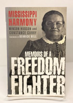 Mississippi Harmony: Memoirs of a Freedom Fighter. Winson Hudson