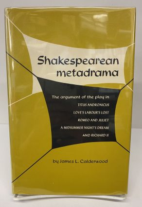 Shakespearean Metadrama. James L. Calderwood