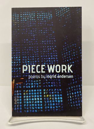 Piece Work. Ingrid Andersen