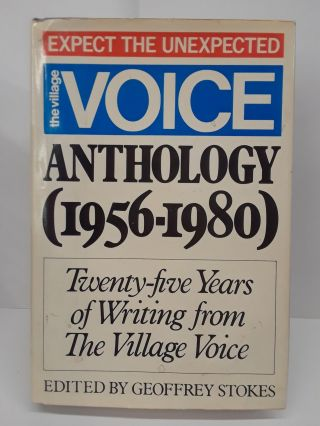 The Village Voice Anthology (1956-1980): Twenty-five Years of Writing From the Village Voice....