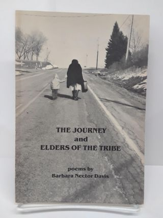 The Journey and Elders of the Tribe. Barbara Davis