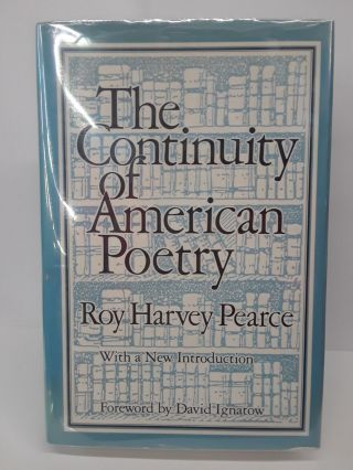 The Continuity of American Poetry. Roy Pearce