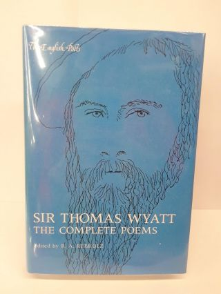 Sir Thomas Wyatt: The Complete Poems. R. A. Rebholz