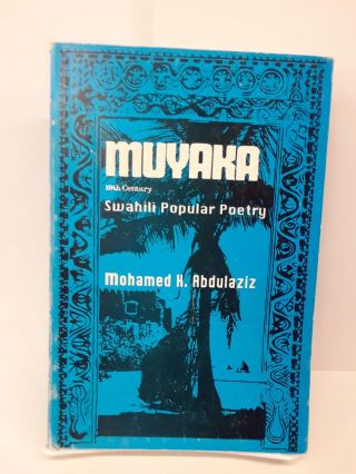 Muyaka: Popular Sqahili Popular Poetry. Mohamed Abdulaziz