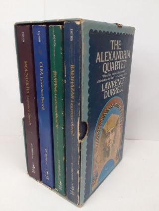 The Alexandria Quartet: Justine, Balthazar, Mountolive, Clea. Lawrence Durrell