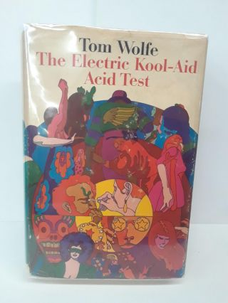 The Electric Kool-Aid Acid Test. Tom Wolfe