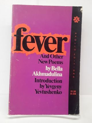 Fever and Other Poems. Bella Akhmadulina