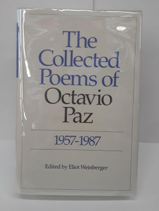 The Collected Poems of Octavio Paz 1957-1987. Eliot Weinberger