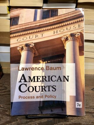 American Courts: Process and Policy. Lawrence Baum