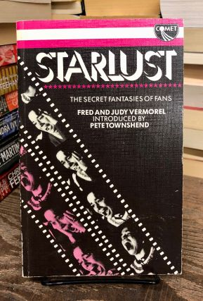 Starlust: The Secret Fantasies of Fans. Fred and Judy Vermorel