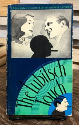 The Lubitsch Touch: A Critical Study. Herman G. Weinberg