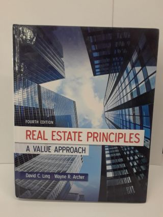 Real Estate Principles: A Value Approach. David Ling