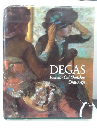 Degas: Pastels, Oil Sketches, Drawings. Gotz Adriana