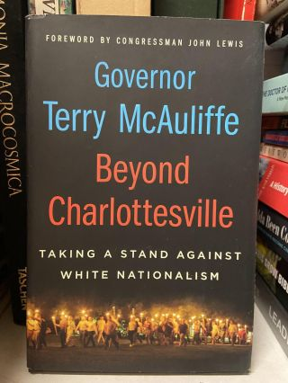 Beyond Charlottesville: Taking a Stand Against White Nationalism. Terry McAuliffe