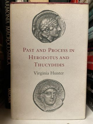 Past and Process in Herodotus and Thucydides. Virginia Hunter