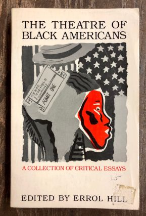 The Theatre of Black Americans: A Collection of Critical Essays. Errol Hill