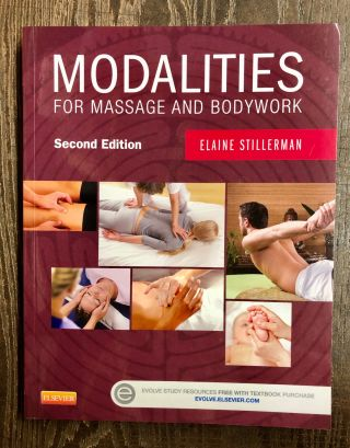 Modalities for Massage and Bodywork. Elaine Stillerman