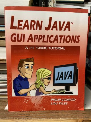 Learn Java GUI Applications. Philip Conrod, Lou Tylee