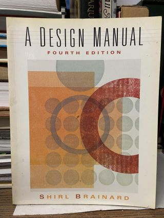 A Design Manual. Shirl Brainard