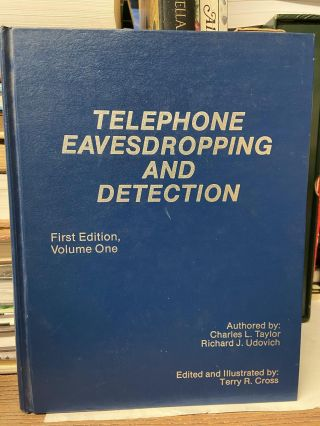 Telephone Eavesdropping and Detection. Charles L. Taylor, Richard J. Udovixh, Terry R. Cross